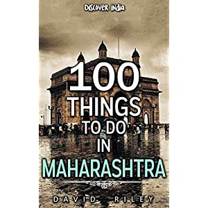 100 things to do in Maharashtra (100 Things (Discover India) Book 1)
