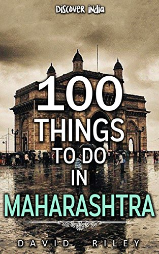 100 things to do in Maharashtra (100 Things (Discover India))