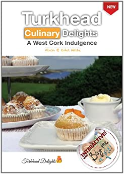 Turkhead Culinary Delights - a West Cork Indulgence (English Edition) di [Wille, A., Wille, E.]