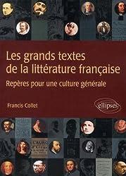 les grands textes de la litterature francaise ; repères pour une culture générale
