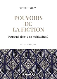 Pouvoirs de la fiction par Vincent Jouve