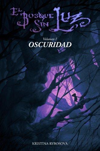 El Bosque Sin Luz I : Oscuridad eBook: Rybosova, Kristina, Lioi ...