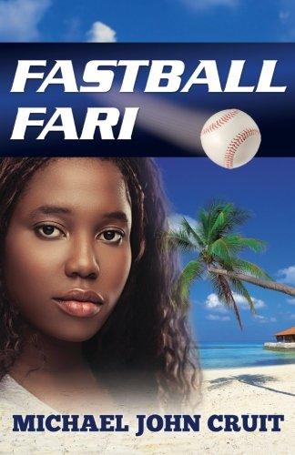 Fastball Fari: A Novel por Michael John Cruit