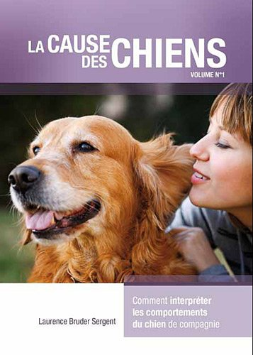 La cause des chiens : Volume 1