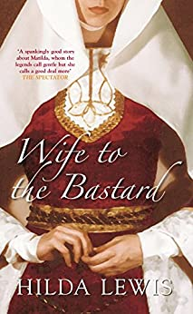 Wife to the Bastard by [Lewis, Hilda]