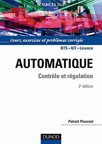Automatique - Contrle et rgulation 2/e : Cours, exercices et problmes corrigs (Sciences de l'ingnieur)