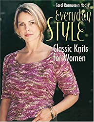 Everyday Style: Classic Knits for Women by Carol Noble (2006-04-02)