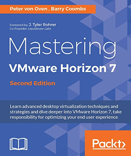 Mastering VMware Horizon 7 - Second Edition (English Edition)