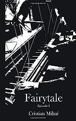 Fairytale: Episode I: Volume 1