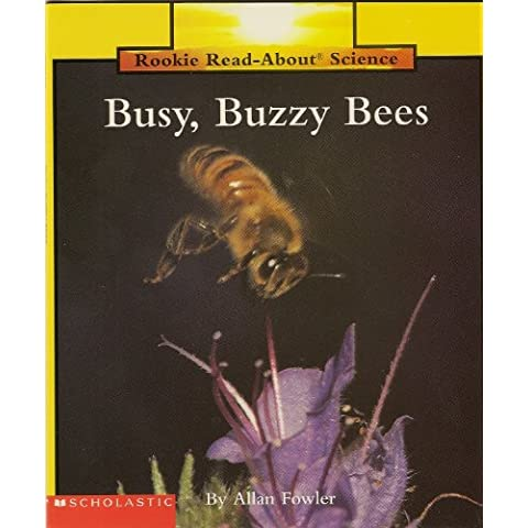 Busy, Buzzy Bees (Rookie Read-About Science) [Paperback] by Fowler, Allan