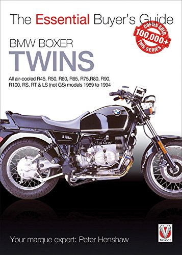 BMW Airhead Twins: All R45, R50, R60, R65, R75, R80, R90, R100, RS, RT & LS (Not GS) models 1969 to 94 (Essential Buyer's Guide Series)