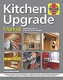 Kitchen Upgrade Manual: A...