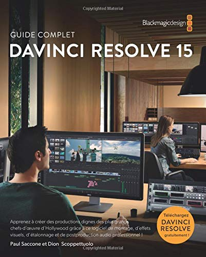 The Definitive Guide to DaVinci Resolve 15 - French version: Editing, Color, Audio and Effects par Dion Scoppettuolo