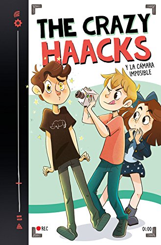 The Crazy Haacks y la cámara imposible (Serie The Crazy Haacks 1) por The Crazy Haacks
