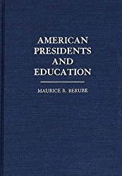 American Presidents and Education (Contributions to the Study of Education)