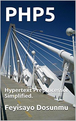PHP5: Hypertext Preprocessor Simplified.