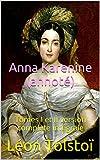 Anna Karenine (annoté): Tomes I et II version complète intégrale