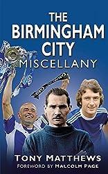 The Birmingham City Miscellany (Miscellany (History Press)) by Tony Matthews (2012-08-01)