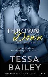 Thrown Down by Tessa Bailey (2016-03-28)