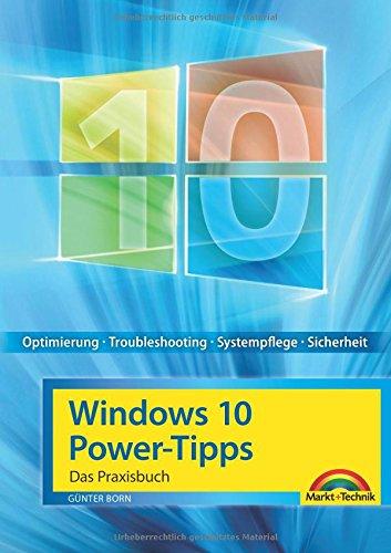Windows 10 Power-Tipps - Das Maxibuch: Optimierung, Troubleshooting und mehr - aktuellste Ausgabe inkl. aktuellster Updates Windows 7-taschenbuch