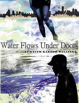 Water Flows Under Doors (English Edition) par [Keith Kareem Williams]