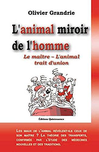 L'animal miroir de l'homme : Le maître - L'animal Trait d'union par Olivier Grandrie