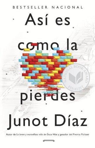 As es como la pierdes: Relatos (Spanish Edition) by Junot Daz (2013-06-04)