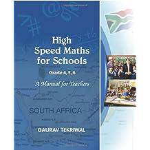High Speed Maths for Schools Grades 4,5,6 A Manual For Teachers: 1000