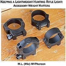 Keeping A Lightweight Hunting Rifle Light: Accessory Weight Matters