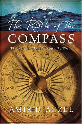 The Riddle of the Compass: The Invention That Changed the World by Amir D. Aczel (2001-08-16)