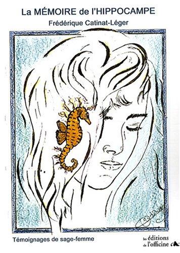 La mémoire de l'hippocampe : Témoignages de sage-femme