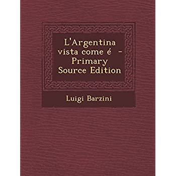 L'argentina Vista Come E - Primary Source Edition