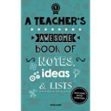 A Teacher's Awesome Book Of Notes, Lists & Ideas: Featuring Brain Exercises! by Clarity Media (2014-11-13)