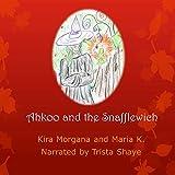Ahkoo and the Snafflewich: Land Far Away, Book 2