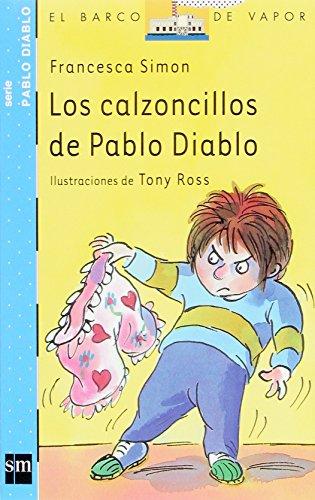 Los calzoncillos de Pablo Diablo: 11 (Barco de Vapor Azul) por Francesca Simon