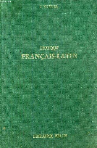 LEXIQUE FRANCAIS-LATIN, A L'USAGE DES CLASSES DE GRAMMAIRE par TRENEL J.