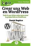 https://libros.plus/guiaburros-crear-una-web-en-wordpress-todo-lo-que-debes-saber-para-crear-tu-propia-web-en-wordpress/