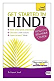 Get Started in Hindi Absolute Beginner Course: (Book and audio support) (Teach Yourself Language)