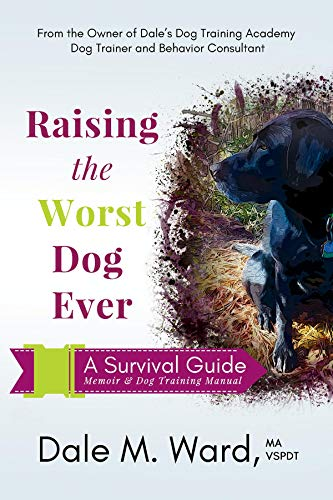 Raising the Worst Dog Ever: A Survival Guide (English Edition ...