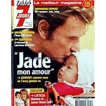 TELE 7 JOURS [No 2332] du 05/02/2005 - MORANDINI EXPRESS - 50 RUMEURS - INFO, INTOX - MICHAEL JACKSON - L'HEURE DE VERITE - 1ERE COMPAGNIE - LE BAROUD DE LAURENCE BOCCOLINI - JOHNNY COMME VOUS NE L'AVEZ JAMAIS VU - JADE MON AMOUR - EXCLUSIF - LAETICIA - MAMAN ET... JAMES BOND GIRL!