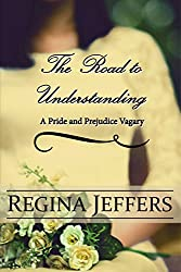 The Road to Understanding: A Pride and Prejudice Vagary (English Edition)
