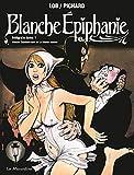 Blanche Epiphanie. Intégrale tome 1