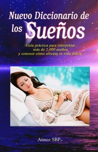 Nuevo Diccionario de los Sueños: Más de 2000 sueños revelados