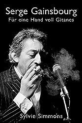 Serge Gainsbourg: Für eine Hand voll Gitanes