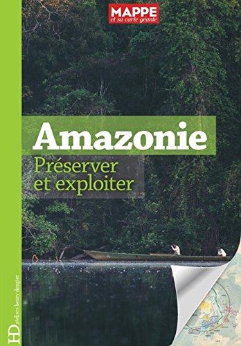 Amazonie. Préserver et exploiter