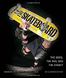 The Skateboard: Art, Style, Stoke