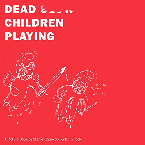 Dead Children Playing: A Picture Book (Radiohead) por Stanley Donwood