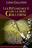 Les 157 énigmes œ de la mère Gallerini: Énigmes avec solutions : Devinettes, Casse-têtes et Charades
