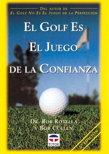 El Golf Es el Juego de La Confianza por Bob Rotella