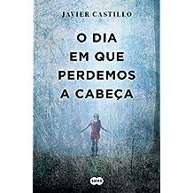 O dia em que perdemos a cabeça (Portuguese Edition)